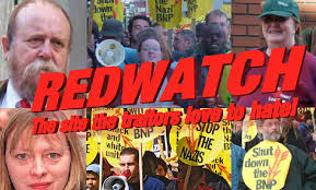 http://www.redwatch.org/ keep the Public informed about local hardline reds