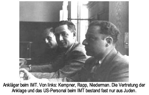 The Nuremberg prosecutors - Kempner, Rapp, Niederman - all Jews.